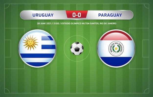 Le tableau de bord uruguay vs paraguaye a diffusé le tournoi de football des amériques du sud 2021