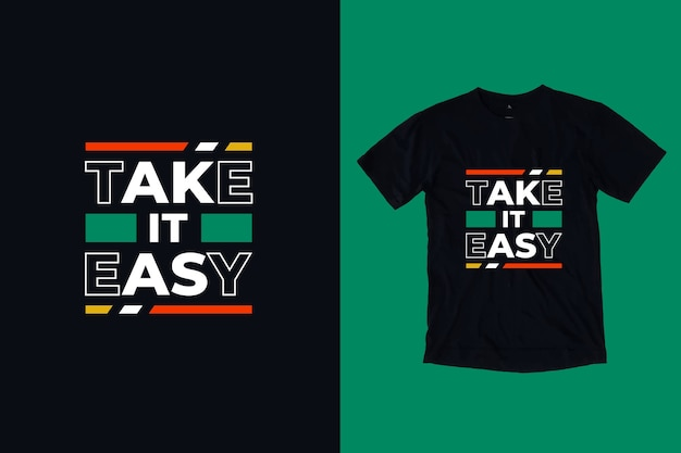 Take it easy citations inspirantes modernes conception de t-shirt