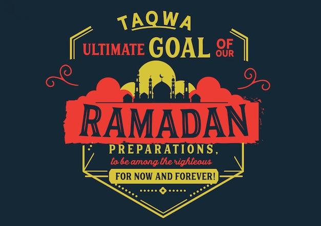 Taqwa but ultime de nos préparatifs du ramadan