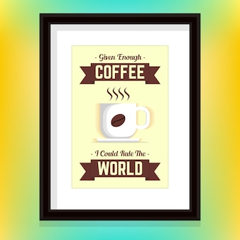 Une tasse de café et de citation dans un cadre pour les tentures