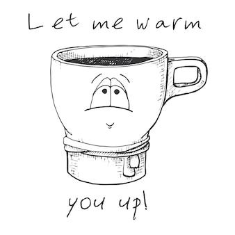 Tasse dessinée à la main. tasse avec un visage. texte laissez-moi vous réchauffer. illustration vectorielle dans le style de croquis.