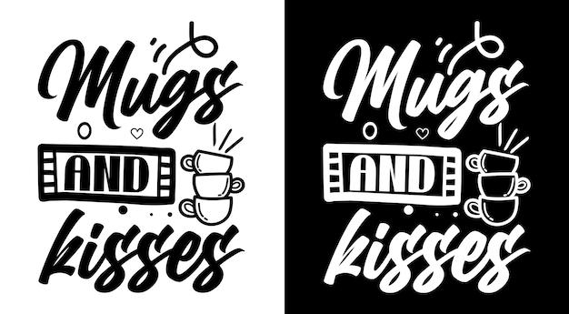 Tasses et bisous citations de café lettrage dessiné à la main