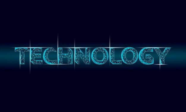 Technologie word dans un design moderne low poly brillant. lettrage de polices futuriste du cyberespace. inscription de signe numérique effet de lumière. néon
