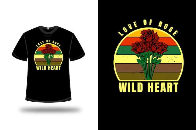 Tee shirt amour de rose sauvage coeur couleur jaune orange rouge et vert
