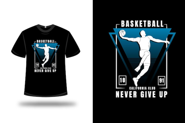 Tee shirt basketball california club never give up couleur bleu dégradé