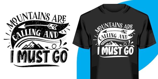 Tee-shirt les montagnes appellent et je dois y aller