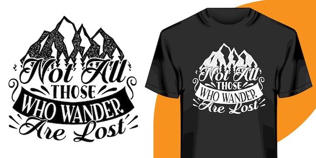 Tee-shirt pas tous ceux qui errent sont perdus