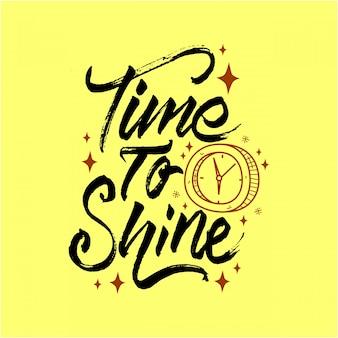 Temps de briller lettrage citation de motivation