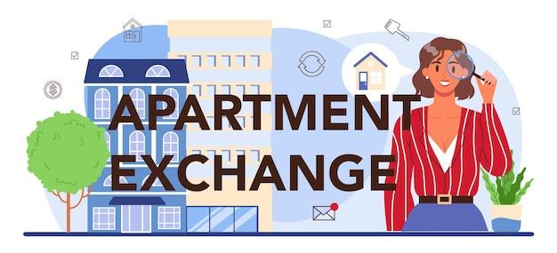 En-tête typographique d'échange d'appartement. agence immobilière,