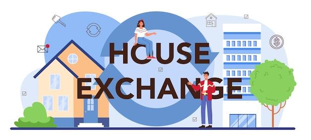 En-tête typographique d'échange de maison. agence immobilière,