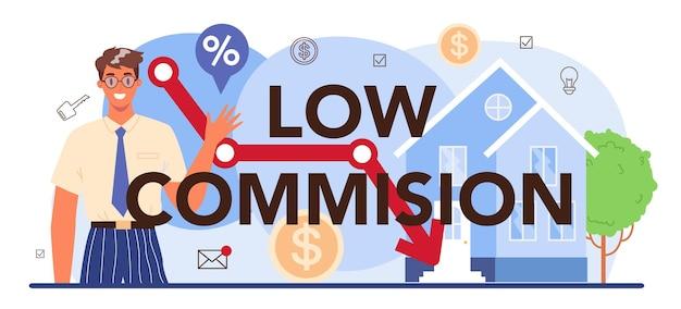 En-tête typographique à faible commission réduction des commissions de l'industrie immobilière