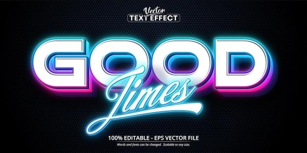 Texte good times, effet de texte modifiable de style néon