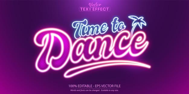 Texte de l'heure de danser, effet de texte modifiable de style néon