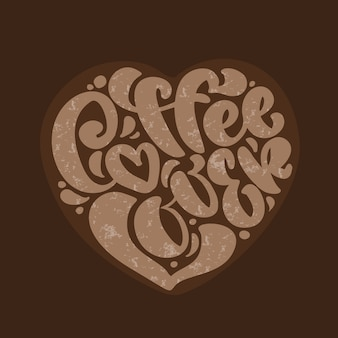 Texte de lettrage de calligraphie dessiné à la main coffe lover en forme de coeur isolé sur marron