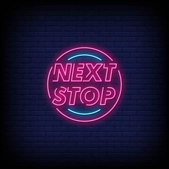 Texte de style des enseignes au néon d'arrêt suivant