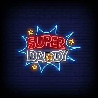Texte de style d'enseignes au néon super daddy