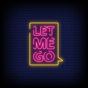 Texte de style let me go enseignes au néon