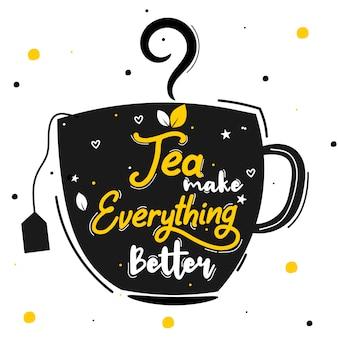 Le thé rend tout meilleur