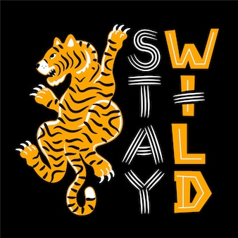 Tigre asiatique cool. restez citations de slogan sauvages. vector illustration de personnage de dessin animé de style doodle dessinés à la main. tigre, restez la conception d'impression de texte sauvage pour l'autocollant, l'affiche, le t-shirt