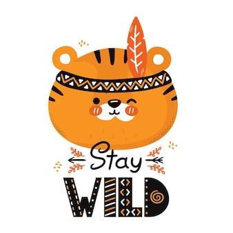 Tigre drôle mignon, citation sauvage de séjour