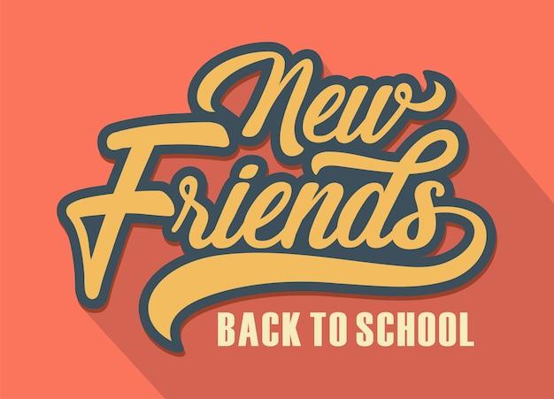 Tirage à la main nouveaux amis, bienvenue retour à l'école