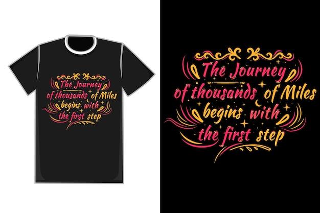 Titre du t-shirt le voyage de milliers de kilomètres commence couleur rouge et orange