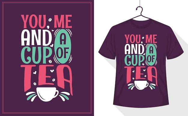 Toi, moi et une tasse de thé, lettrage de citations de thé