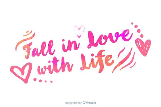 Tomber amoureux de la vie aquarelle lettrage