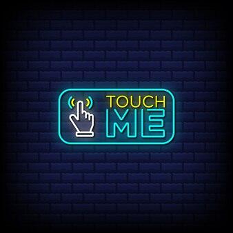 Touchez-moi le texte de style enseignes au néon