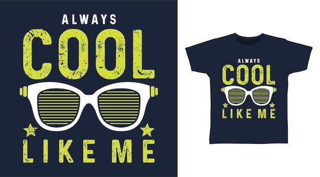 Toujours cool comme moi typographie pour la conception de t-shirt