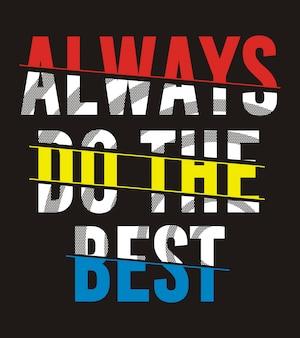 Toujours faire la meilleure typographie pour un t-shirt imprimé