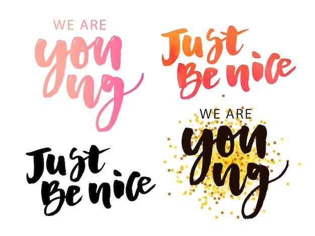 Toujours jeune, soyez gentil, slogan