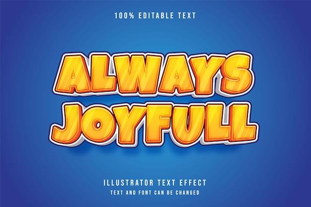 Toujours joyeux, effet de texte modifiable 3d dégradé jaune modèle rouge orange style bande dessinée moderne