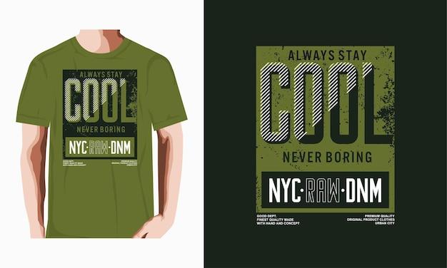 Toujours rester cool citation pour la conception de t-shirt