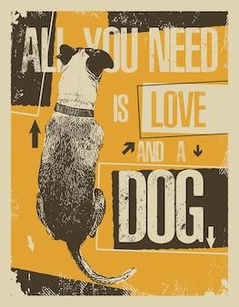 Tout ce dont tu as besoin c'est d'amour et d'un chien