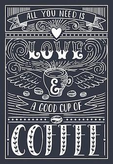 Tout ce dont vous avez besoin est amour et café