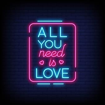 Tout ce dont vous avez besoin, c'est de l'amour pour l'affiche de style néon.