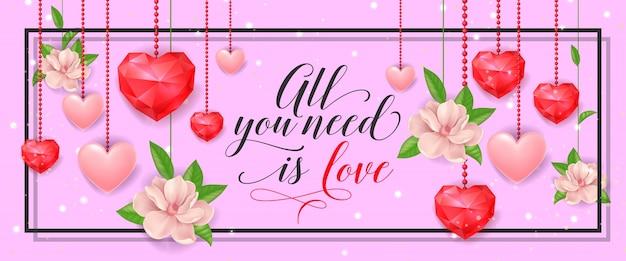 Tout ce dont vous avez besoin est une bannière d'amour avec des coeurs