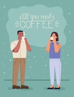 Tout ce dont vous avez besoin c'est du café