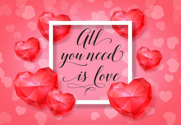 Tout ce dont vous avez besoin est un lettrage d'amour dans un cadre
