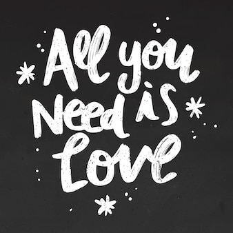 Tout ce dont vous avez besoin est un lettrage d'amour sur tableau noir