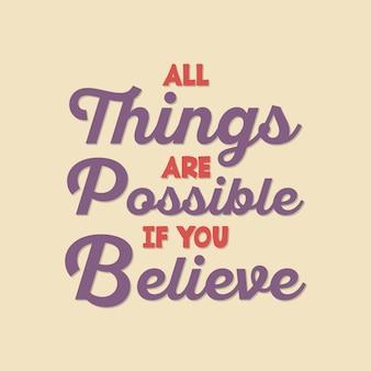 Tout est possible si tu y crois