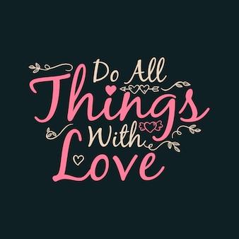Tout faire avec amour