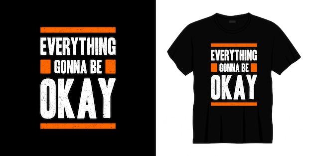 Tout ira bien conception de t-shirt typographie