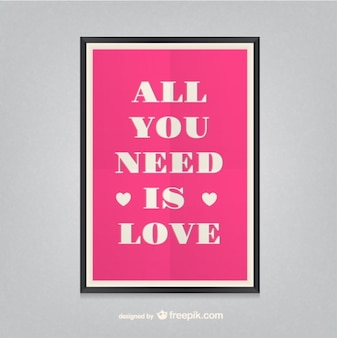 Tout ce que vous avez besoin est affiche d'amour