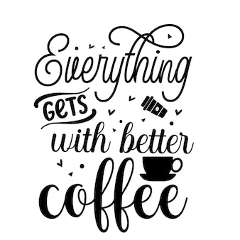Tout s'améliore avec le café élément de typographie unique design vectoriel premium
