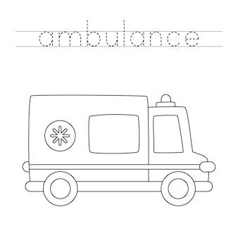 Tracez le mot. voiture d'ambulance couleur. pratique de l'écriture manuscrite pour les enfants d'âge préscolaire.