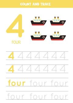 Tracing numéro 4 et le mot 4. pratique de l'écriture manuscrite pour les enfants avec des navires.