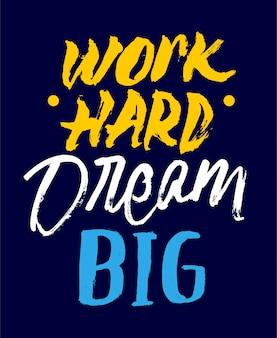 Travaille dur rêve grand citation de motivation lettrage
