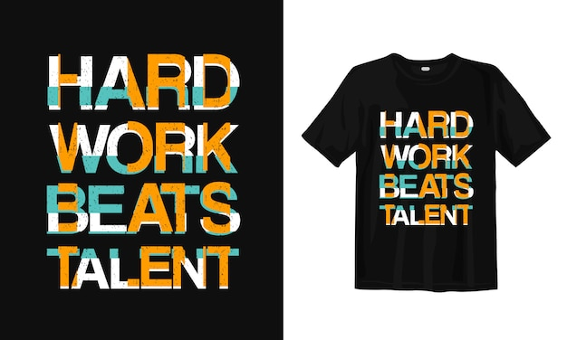 Travailler dur bat le talent. t-shirt design typographie citations de motivation